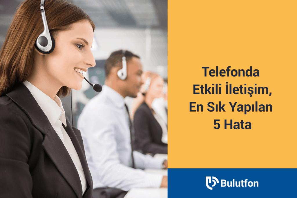 Telefonda Etkili İletişim