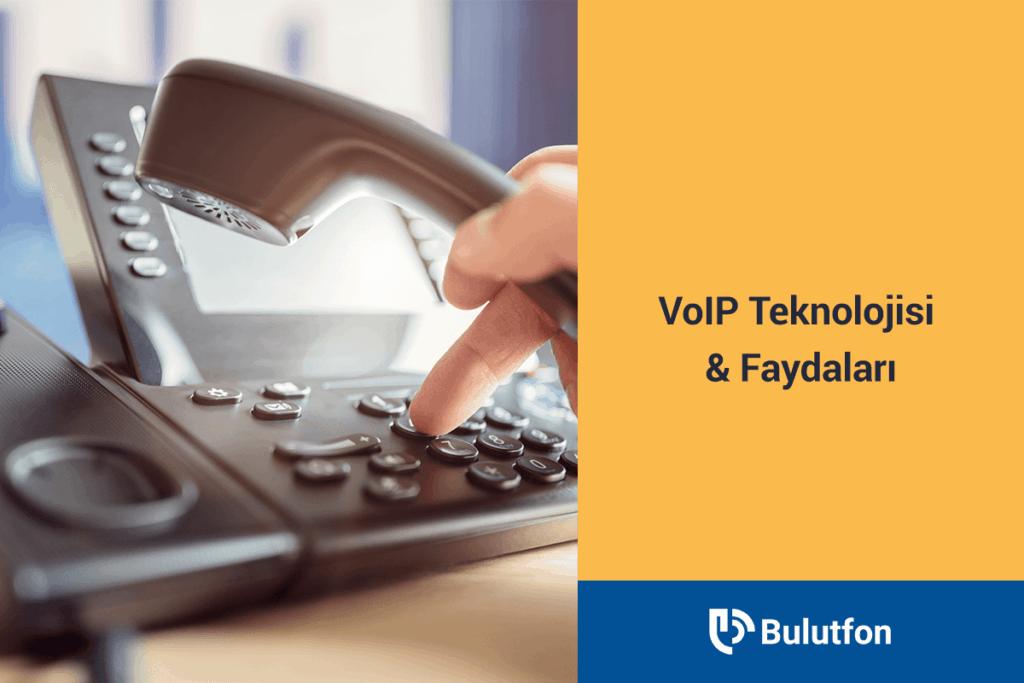 VoIP Teknolojisi ve Faydaları